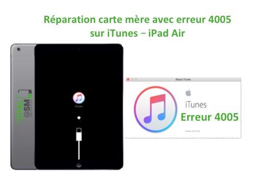 iPad Air reparation probleme erreur 4005 sur itunes