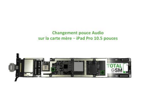 iPad Pro 10.5 pouces reparation probleme de pouces audio