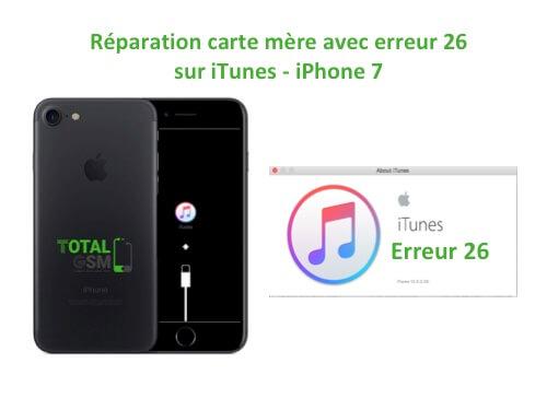 iPhone 7 reparation probleme erreur 26 sur itunes