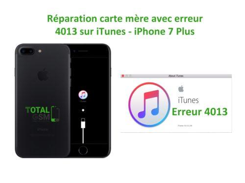 iPhone 7 Plus reparation probleme erreur 4013 sur itunes