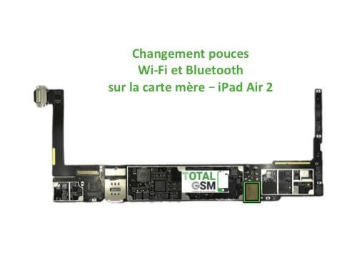 iPad Air 2 reparation probleme de WIFI Bluetooth