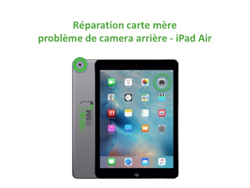 iPad Air reparation probleme de camera arriere