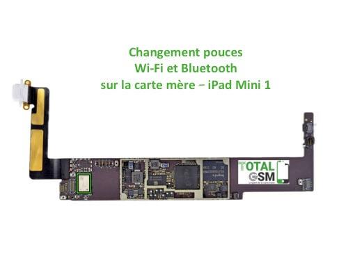 iPad Mini 1 changement reparation pouce wifi bluetooth