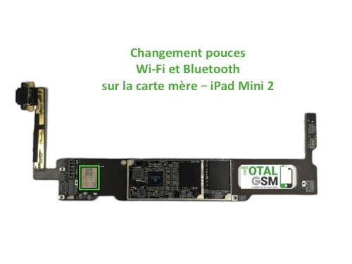 iPad Mini 2 changement reparation pouce Wifi Bluetooth