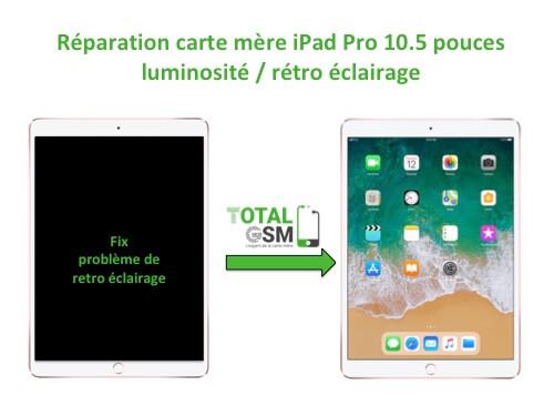 iPad Pro 10.5 pouces reparation probleme de retro eclairage