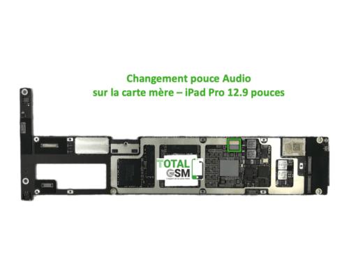 iPad Pro 12.9 pouces reparation probleme audio son