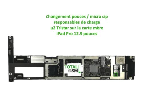 iPad Pro 12.9 pouces reparation probleme de charge U2 Tristar Tirgris