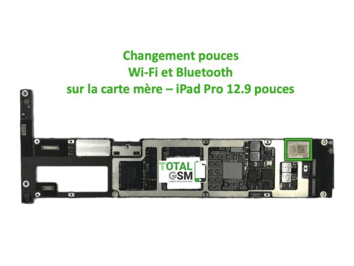 iPad Pro 12.9 pouces reparation probleme de wifi et bluetooth