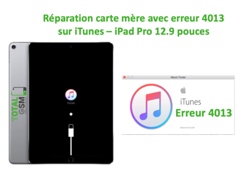 iPad Pro 12.9 pouces reparation probleme erreur 4013 sur itunes