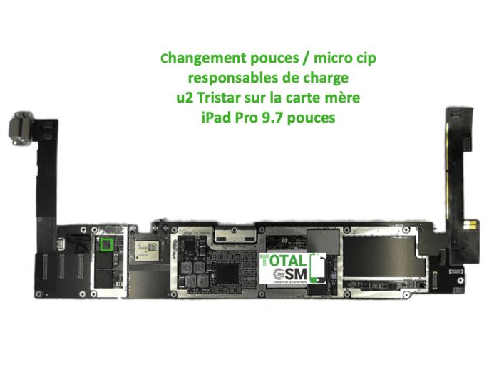 iPad Pro 9.7 pouces reparation probleme de charge U2 Tristar ticris