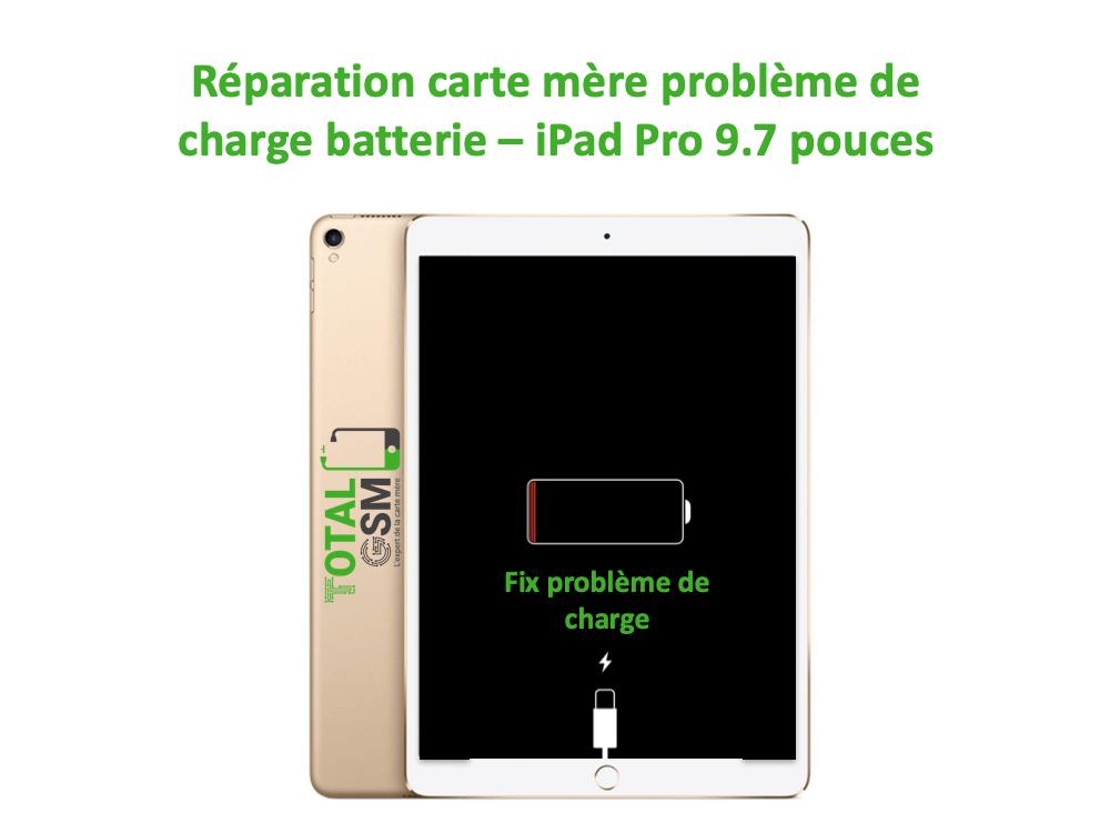iPad Pro 9.7 pouces reparation probleme de charge