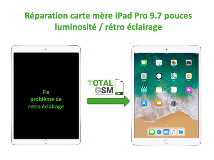 iPad Pro 9.7 pouces reparation probleme de retro eclairage