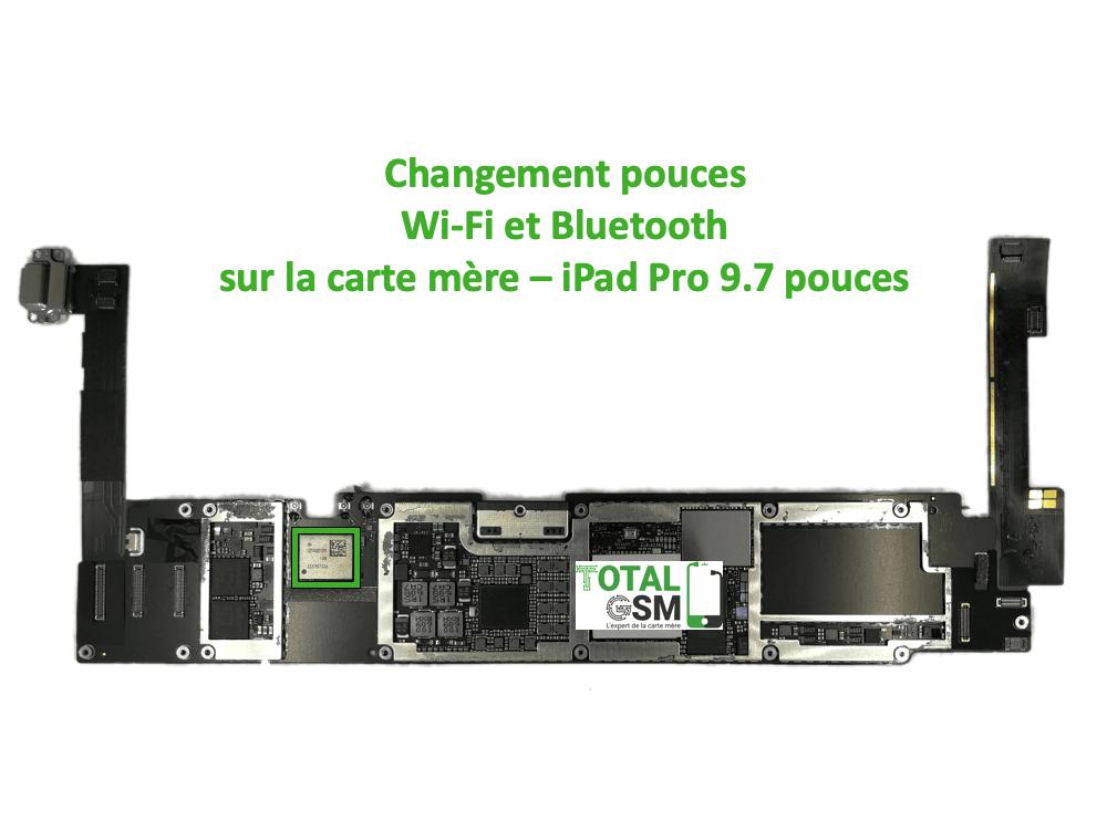 iPad Pro 9.7 pouces reparation probleme de wifi et bluetooth